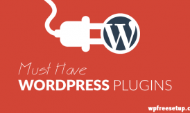 Must Have WordPress Plugins & Their Uses – 2016