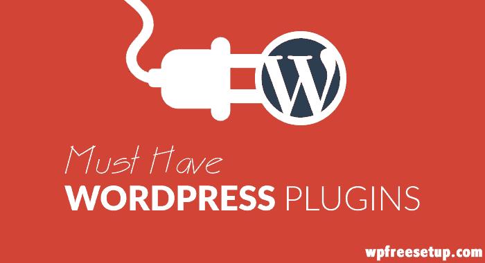 Must Have WordPress Plugins & Their Uses – 2016