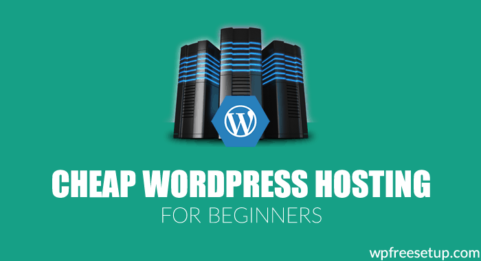 Cheap WordPress Hosting for Beginners: 2016 Edition
