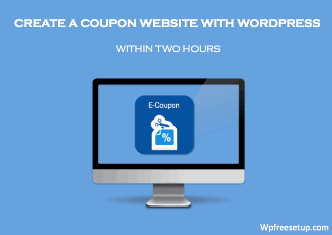 How To Create a Coupon WebSite with WordPress Within 2 Hours